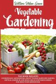Vegetable Gardening: This Book Includes: Hydroponics, Microgreens, Create Thriving Raised Bed Garden, Vertical in low Space and in Containe
