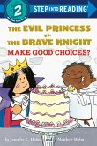 The Evil Princess vs. the Brave Knight: Make Good Choices?