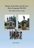 Britain, South Africa and the East Africa Campaign 1914-1918