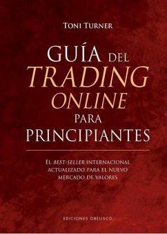 Guía del Trading Online Para Principiantes - Turner, Toni