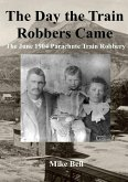 The Day The Train Robbers Came