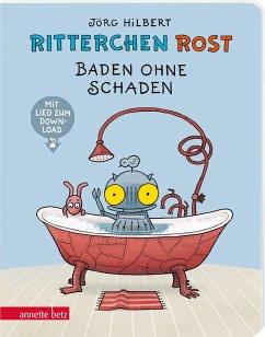 Ritterchen Rost - Baden ohne Schaden - Hilbert, Jörg;Janosa, Felix