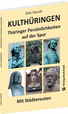 KULTHÜRINGEN - Thüringer Persönlichkeiten auf der Spur - Sterzik, Dirk