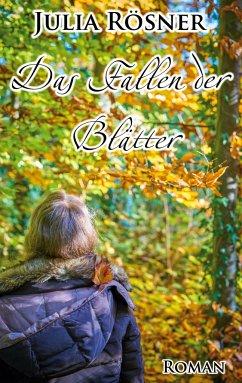 Das Fallen der Blätter - Rösner, Julia