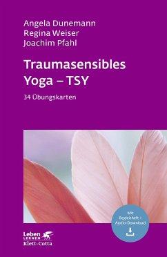 Traumasensibles Yoga - TSY - Dunemann, Angela;Weiser, Regina;Pfahl, Joachim