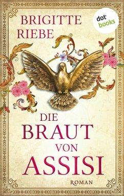 Die Braut von Assisi (eBook, ePUB) - Riebe, Brigitte