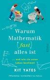 Warum Mathematik (fast) alles ist (eBook, ePUB)