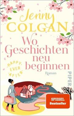 Wo Geschichten neu beginnen / Happy Ever After Bd.3 (eBook, ePUB) - Colgan, Jenny