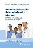 Internationale Pflegekräfte finden und erfolgreich integrieren (eBook, ePUB)