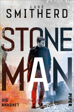 Die Ankunft / Stone Man Bd.1 (eBook, ePUB) - Smitherd, Luke