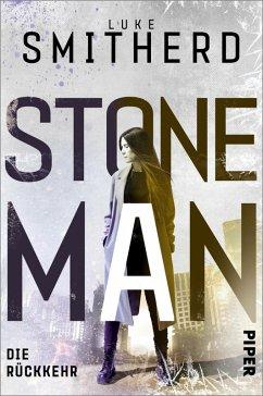 Die Rückkehr / Stone Man Bd.2 (eBook, ePUB) - Smitherd, Luke