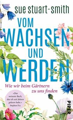 Vom Wachsen und Werden (eBook, ePUB) - Stuart-Smith, Sue