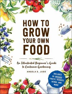 How to Grow Your Own Food (eBook, ePUB) - Judd, Angela S.