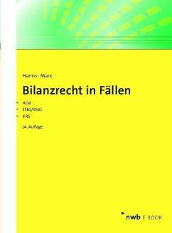Bilanzrecht in Fällen (eBook, PDF) - Harms, Jens E.; Marx, Franz Jürgen