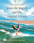 The Adventures of Simon the Seagull and His Magical Friends (eBook, ePUB)