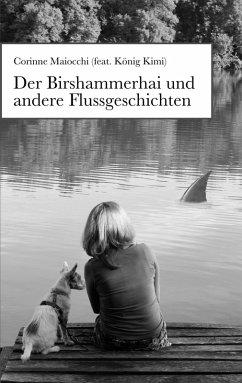 Der Birshammerhai und andere Flussgeschichten (eBook, ePUB)