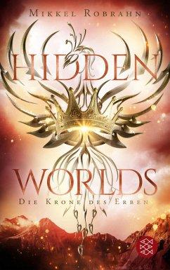 Die Krone des Erben / Hidden Worlds Bd.2 (eBook, ePUB) - Robrahn, Mikkel