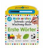 Mein erstes Schreib-und Wegwisch-Buch: Erste Wörter / Glücksfisch Bd.5