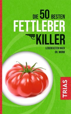 Die 50 besten Fettleber-Killer - Worm, Nicolai;Kiefer, Melanie