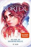 Die Liebe, die den Anfang brachte / Vortex Bd.3 (eBook, ePUB)