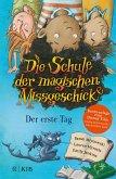 Der erste Tag / Die Schule der magischen Missgeschicke Bd.1