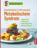 Ganzheitliche Ernährung bei Metabolischem Syndrom