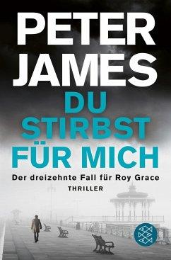 Du stirbst für mich / Roy Grace Bd.13 - James, Peter