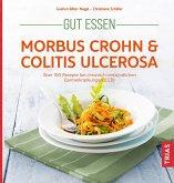 Gut essen - Morbus Crohn & Colitis ulcerosa