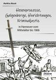 Ein dunkles Kapitel der deutschen Geschichte: Hexenprozesse, Galgenberge, Hinrichtungen, Kriminaljustiz
