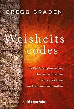 Die Weisheitscodes - Braden, Gregg