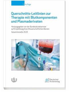 Querschnitts-Leitlinien zur Therapie mit Blutkomponenten und Plasmaderivaten