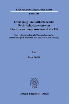 Erledigung und fortbestehendes Rechtsschutzinteresse im Eigenverwaltungsprozessrecht der EU. - Ruess, Lisa