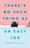 There's No Such Thing as an Easy Job (eBook, ePUB)