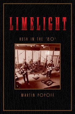 Limelight: Rush in the '80s (eBook, ePUB) - Popoff, Martin
