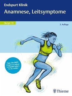 Endspurt Klinik Skript 15: Anamnese, Leitsymptome (eBook, PDF)