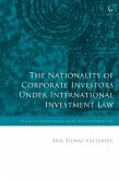 The Nationality of Corporate Investors under International Investment Law (eBook, PDF)