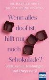 Wenn alles doof ist, hilft nur noch Schokolade? (eBook, ePUB)