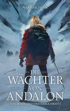 Die Wächter von Andalon (eBook, ePUB) - Schenk, Mario