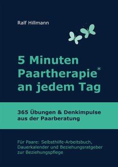 5 Minuten Paartherapie an jedem Tag - 365 Übungen und Denkimpulse aus der Paarberatung