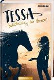 Entscheidung des Herzens / Tessa Bd.1