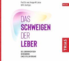 Das Schweigen der Leber - Lohse, Ansgar W.;Goettges, Ulf C.