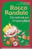 Christkind mit Piratensäbel / Rocco Randale Bd.6