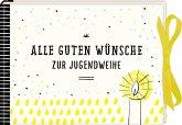 Wunscherfüller-Geschenkbuch - Alles Gute zur Jugendweihe