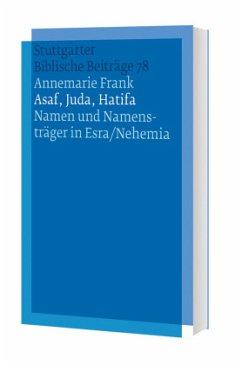 Asaf, Juda, Hatifa - Namen und Namensträger in Esra/Nehemia - Frank, Annemarie