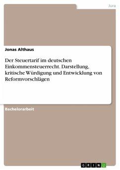 Der Steuertarif im deutschen Einkommensteuerrecht. Darstellung, kritische Würdigung und Entwicklung von Reformvorschlägen (eBook, PDF)