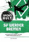 SV Werder Bremen - Fußballkult (eBook, ePUB)