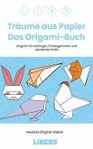 Träume aus Papier - Das Origami-Buch (eBook, ePUB)