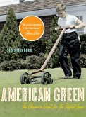 American Green: The Obsessive Quest for the Perfect Lawn (eBook, ePUB)