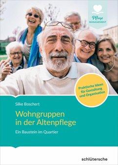 Wohngruppen in der Altenpflege (eBook, PDF) - Boschert, Silke