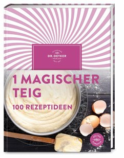 1 magischer Teig - 100 Rezeptideen